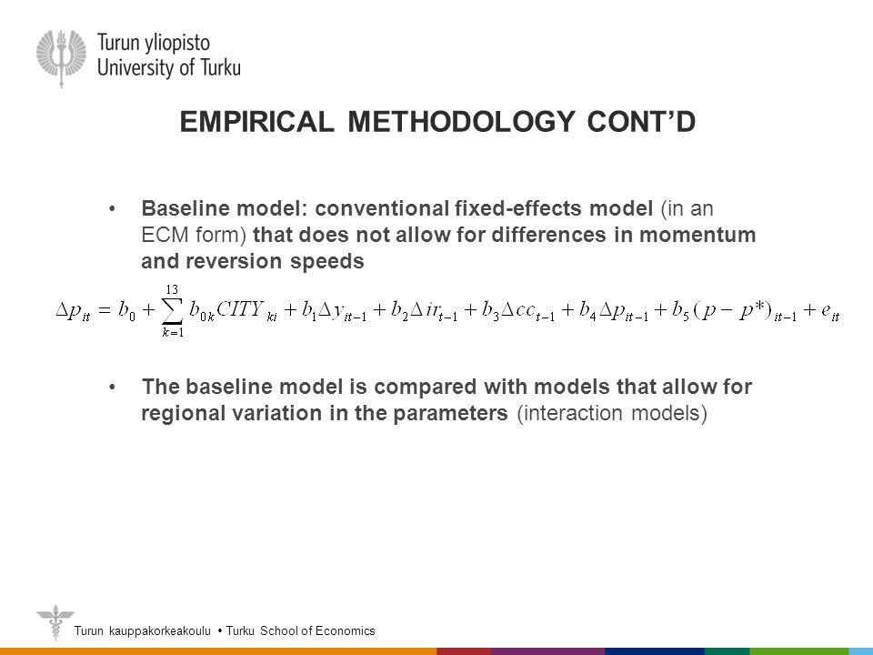 Turun kauppakorkeakoulu  Turku School of Economics EMPIRICAL METHODOLOGY CONT'D Baseline model: conventional fixed-effects model (in an ECM form) tha