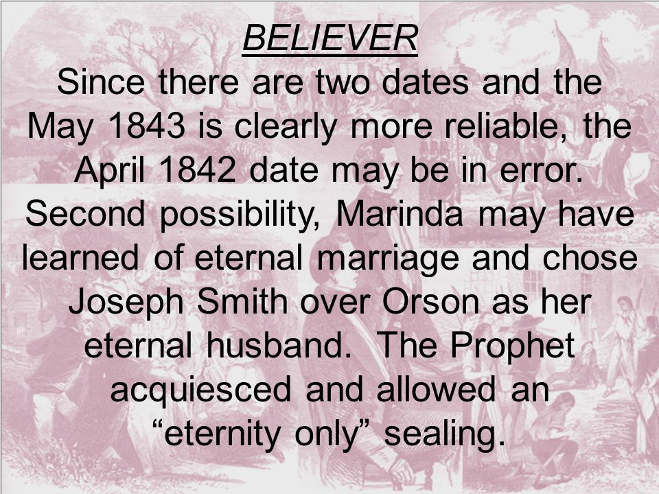 BELIEVER Since there are two dates and the May 1843 is clearly more reliable, the April 1842 date may be in error.