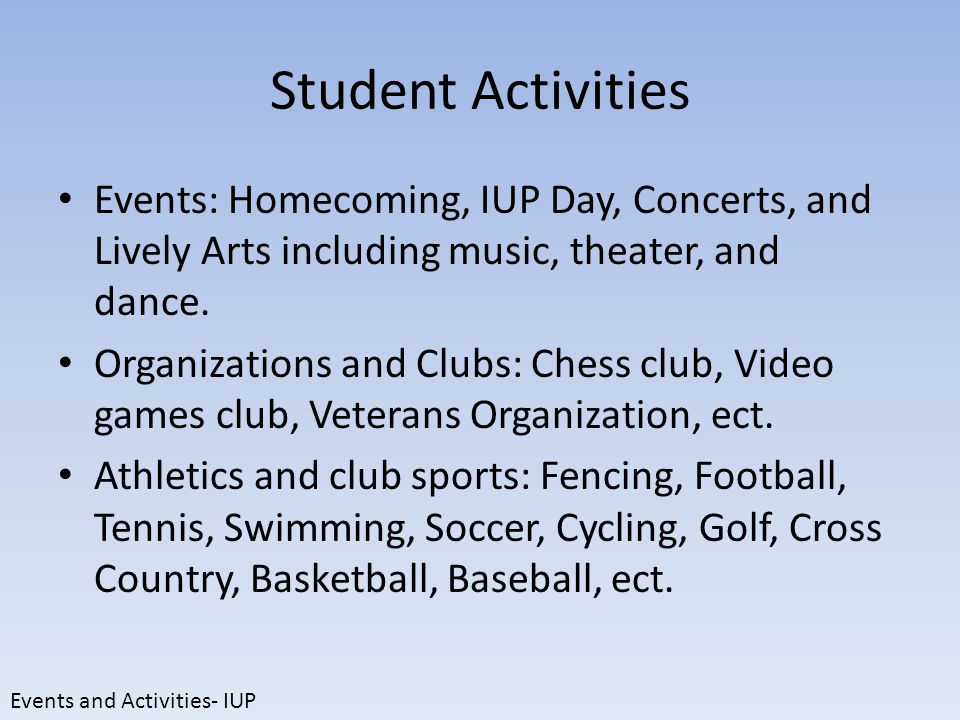 Student Activities Events: Homecoming, IUP Day, Concerts, and Lively Arts including music, theater, and dance.