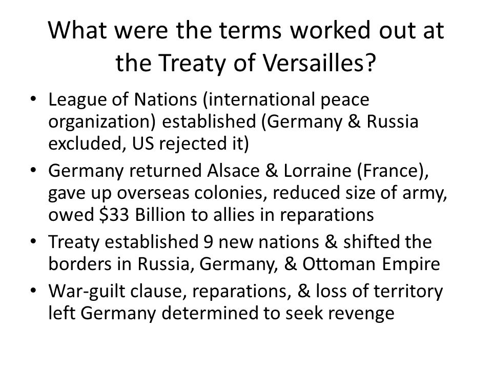 What were the terms worked out at the Treaty of Versailles.