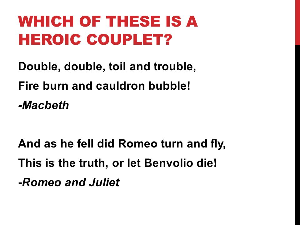 WHICH OF THESE IS A HEROIC COUPLET.