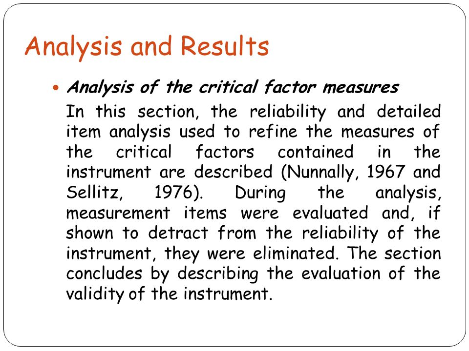 Analysis and Results Analysis of the critical factor measures In this section, the reliability and detailed item analysis used to refine the measures