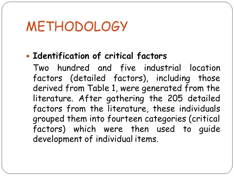 METHODOLOGY Identification of critical factors Two hundred and five industrial location factors (detailed factors), including those derived from Table