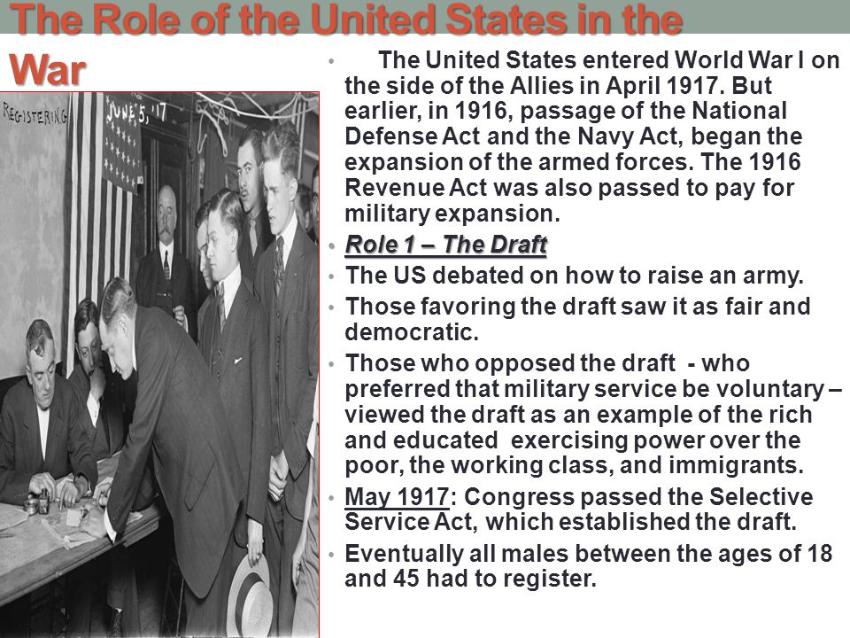 The Role of the United States in the War The United States entered World War I on the side of the Allies in April 1917.