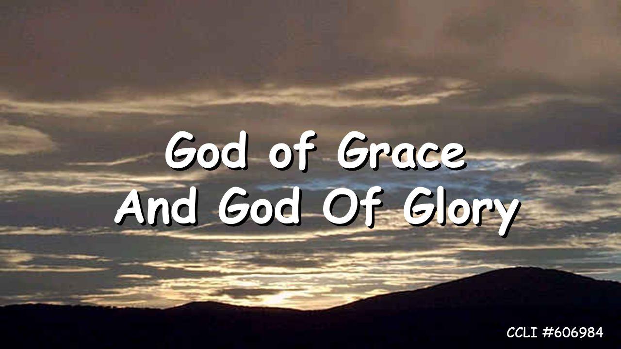 God of Grace And God Of Glory CCLI #606984