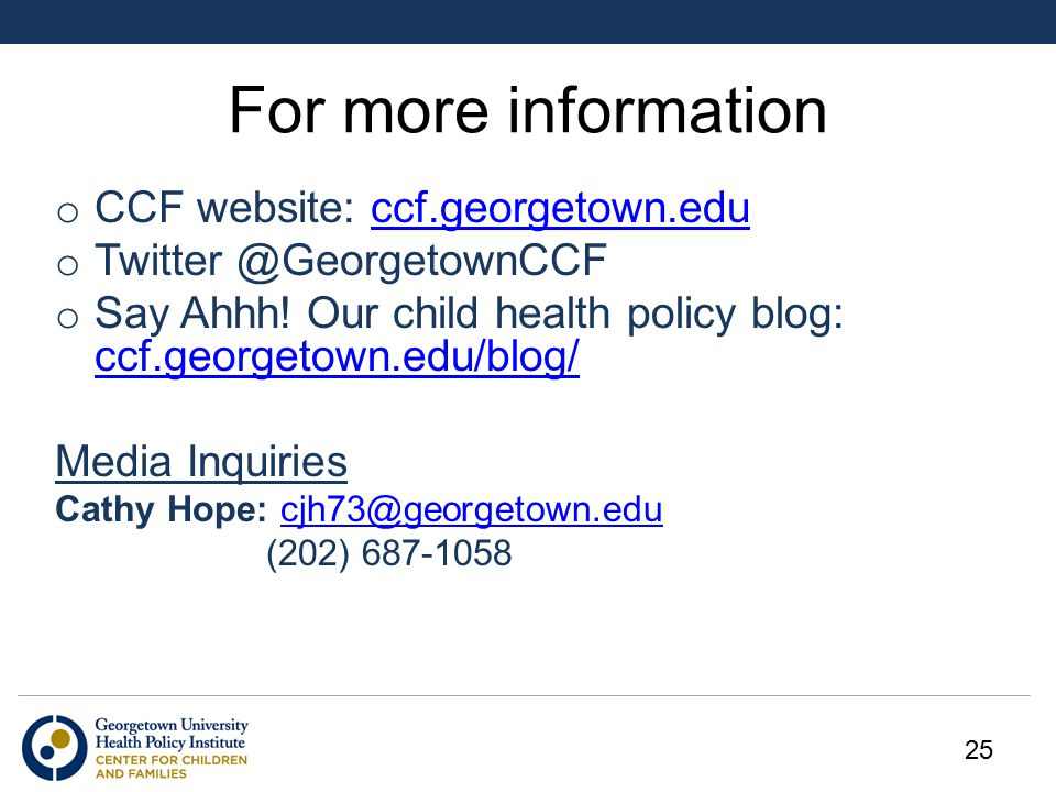 For more information o CCF website: ccf.georgetown.educcf.georgetown.edu o Twitter @GeorgetownCCF o Say Ahhh.