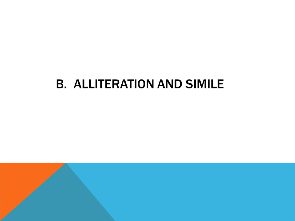 B. ALLITERATION AND SIMILE