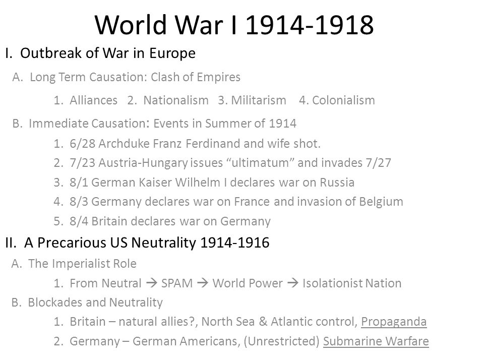 World War I 1914-1918 I. Outbreak of War in Europe A.