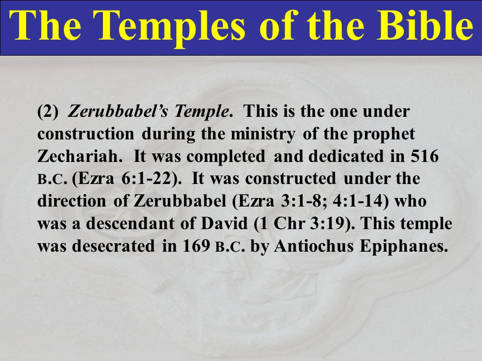 The Temples of the Bible (2) Zerubbabel's Temple.