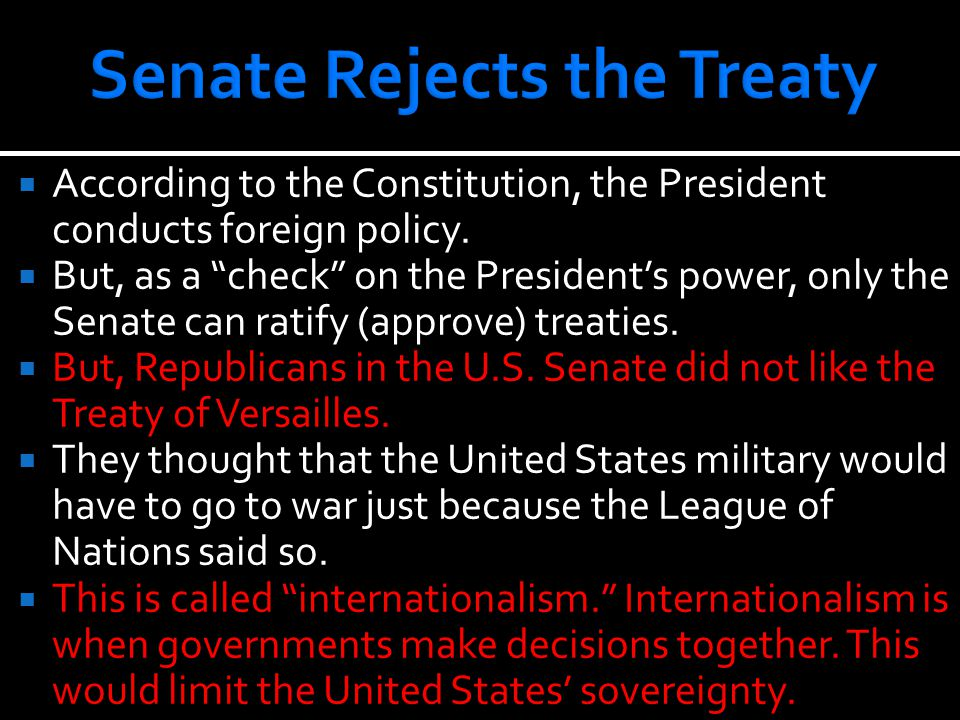  According to the Constitution, the President conducts foreign policy.