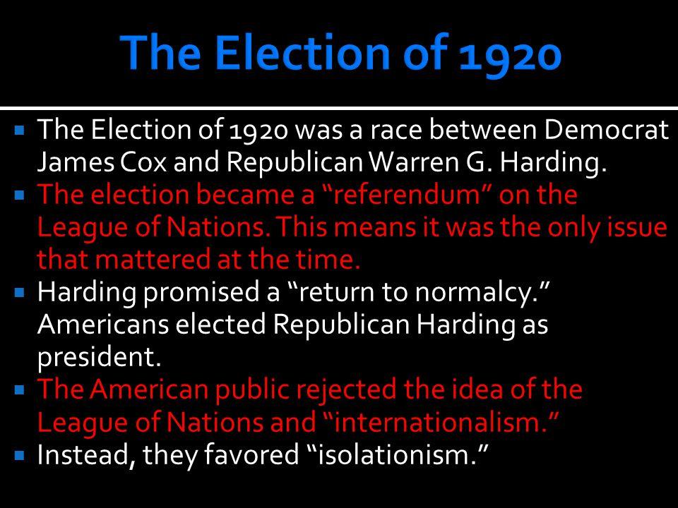  The Election of 1920 was a race between Democrat James Cox and Republican Warren G.