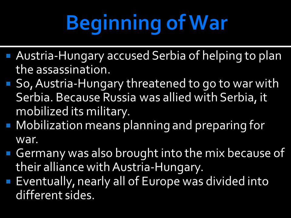  Austria-Hungary accused Serbia of helping to plan the assassination.