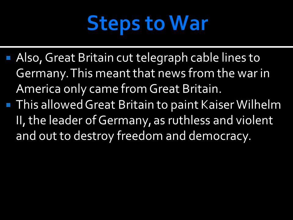  Also, Great Britain cut telegraph cable lines to Germany.