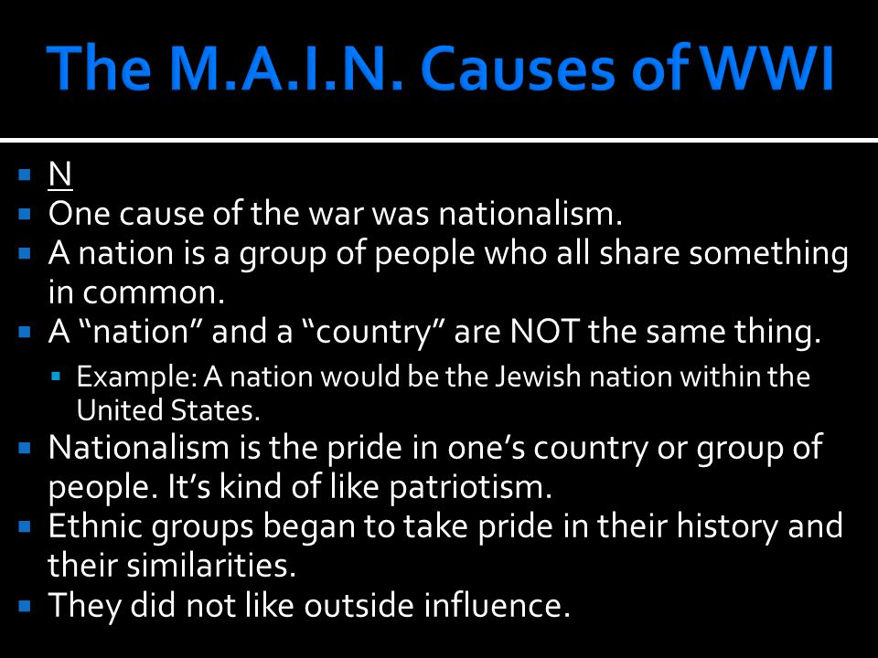 NN  One cause of the war was nationalism.