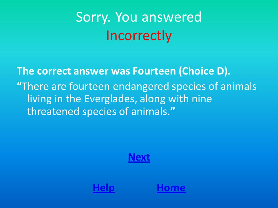 Sorry. You answered Incorrectly The correct answer was Fourteen (Choice D).