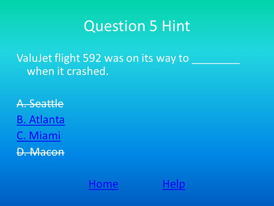 Question 5 Hint ValuJet flight 592 was on its way to ________ when it crashed.