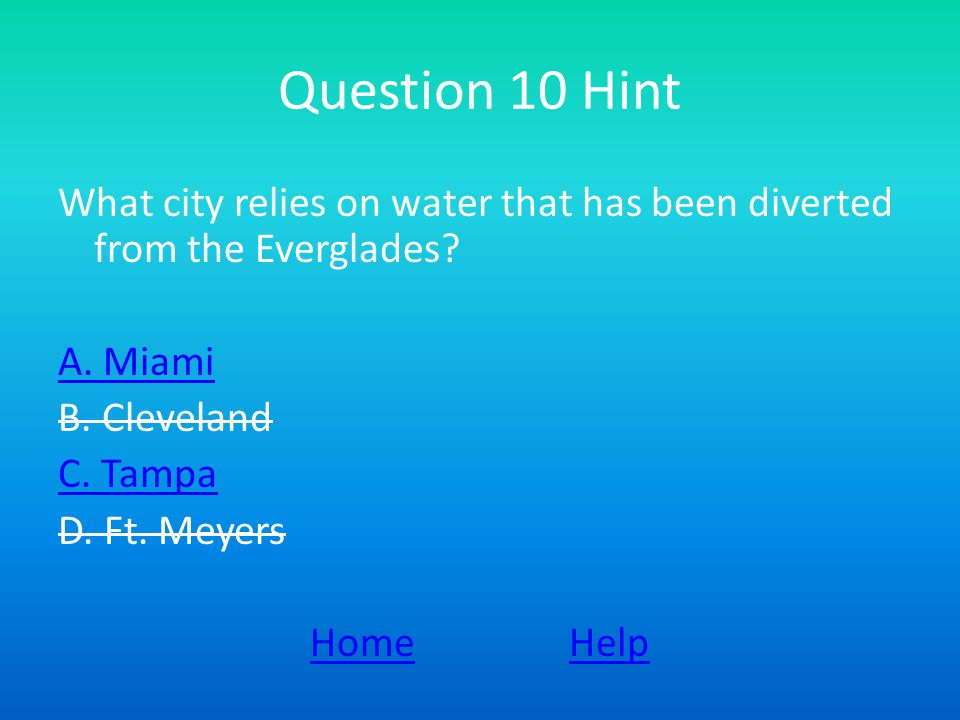 Question 10 Hint What city relies on water that has been diverted from the Everglades.