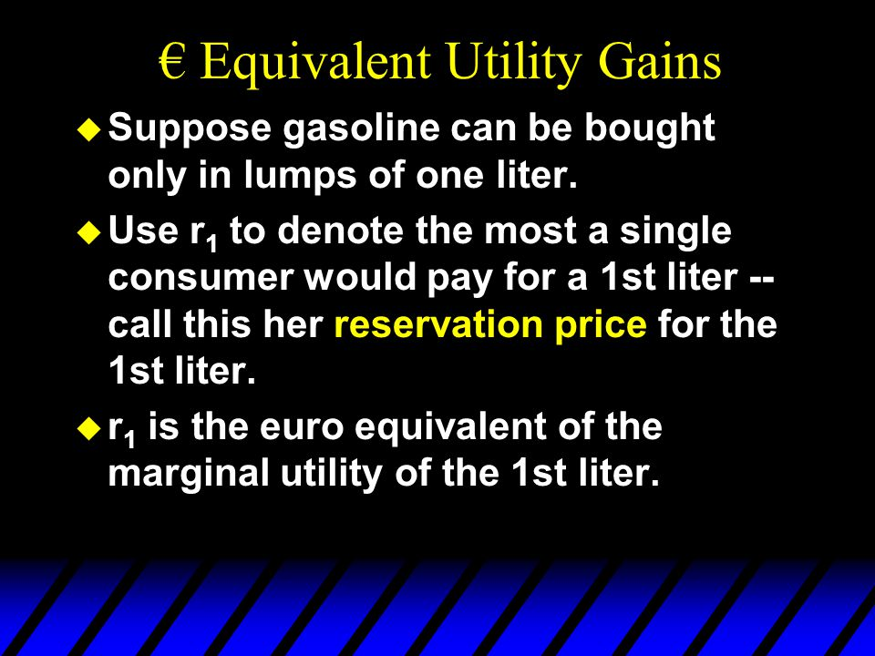  Suppose gasoline can be bought only in lumps of one liter.