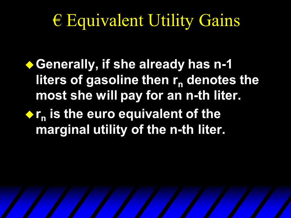  Generally, if she already has n-1 liters of gasoline then r n denotes the most she will pay for an n-th liter.
