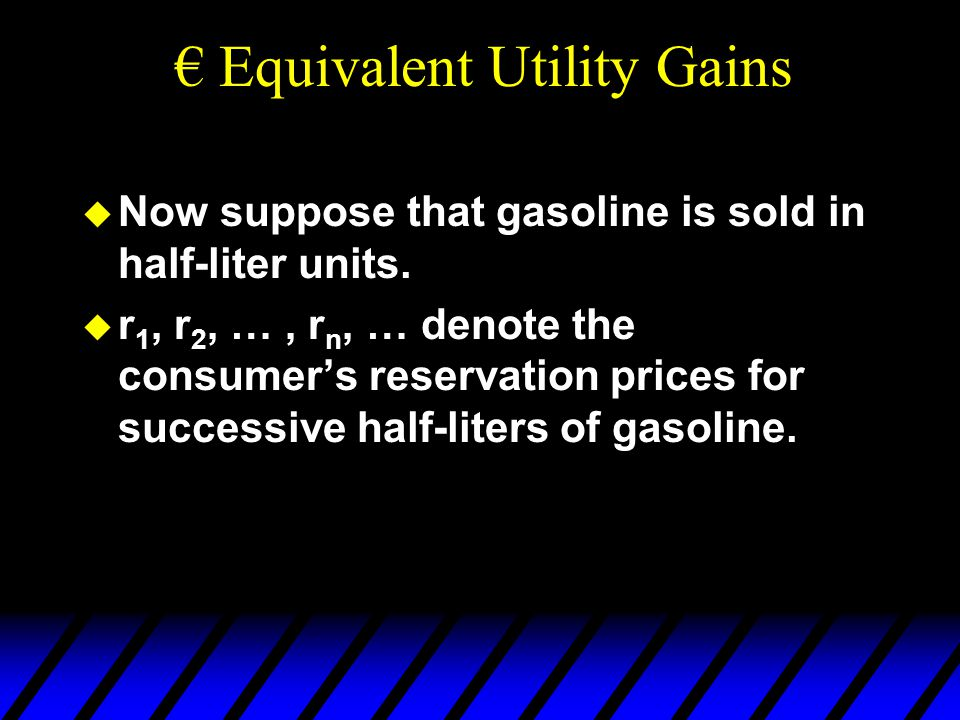  Now suppose that gasoline is sold in half-liter units.