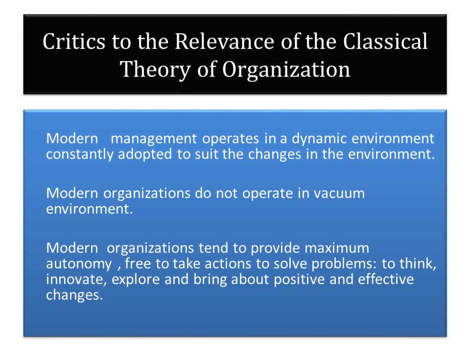Relevance of the Classical Theory of Organization Principle's of organizations formulated in the 18 th century are not able to enhance performance in