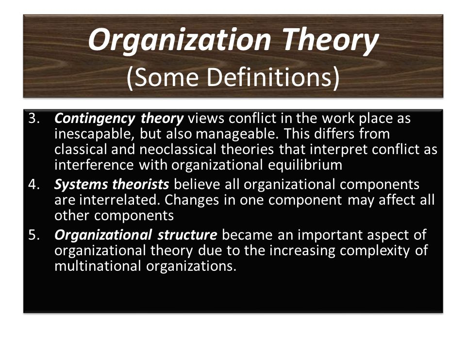 1.Classical organization theory combines aspects of scientific management, bureaucratic theory and administrative theory. Scientific management involv