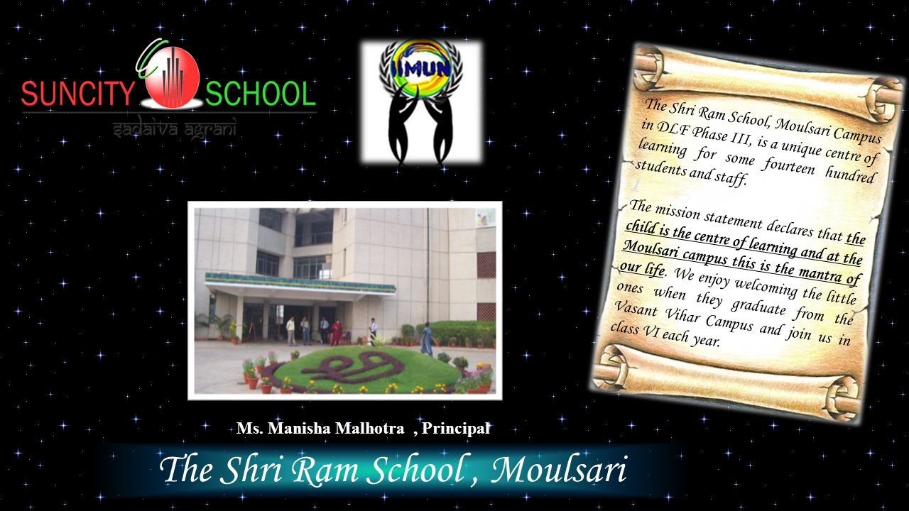 The Shri Ram School, Moulsari The Shri Ram School, Moulsari Campus in DLF Phase III, is a unique centre of learning for some fourteen hundred students and staff.