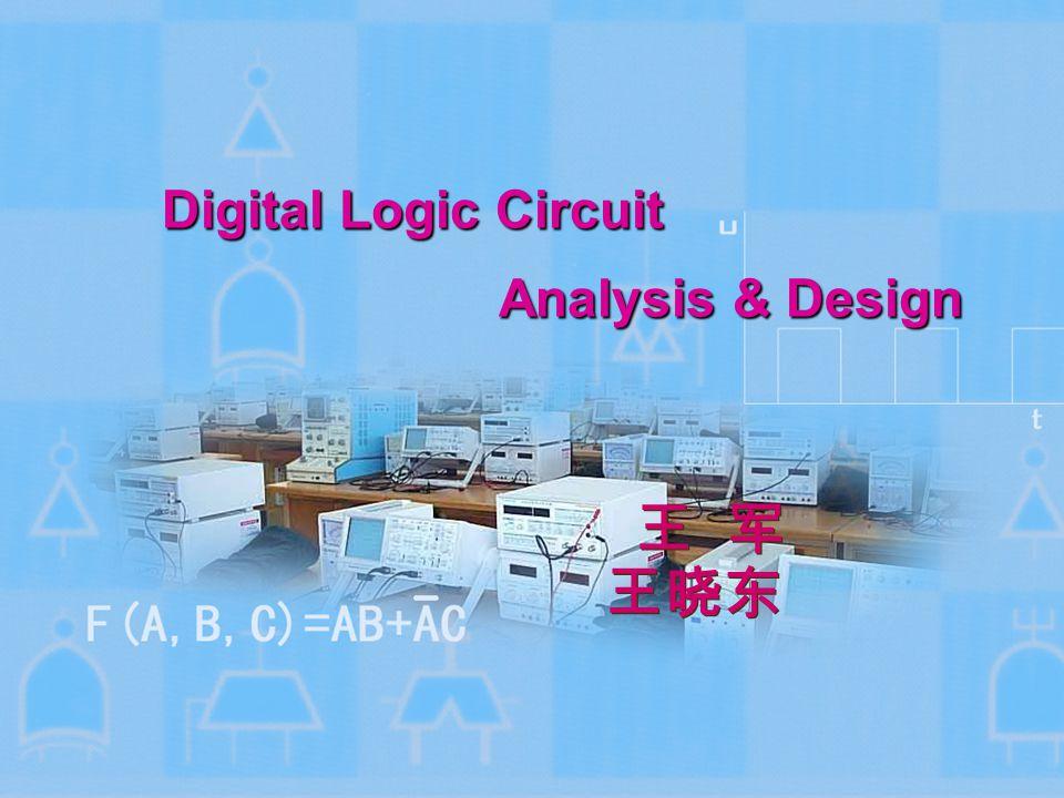 Digital Logic Circuit Analysis & Design 王 军 王 军 王晓东