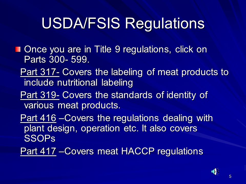 5 USDA/FSIS Regulations Once you are in Title 9 regulations, click on Parts 300- 599.