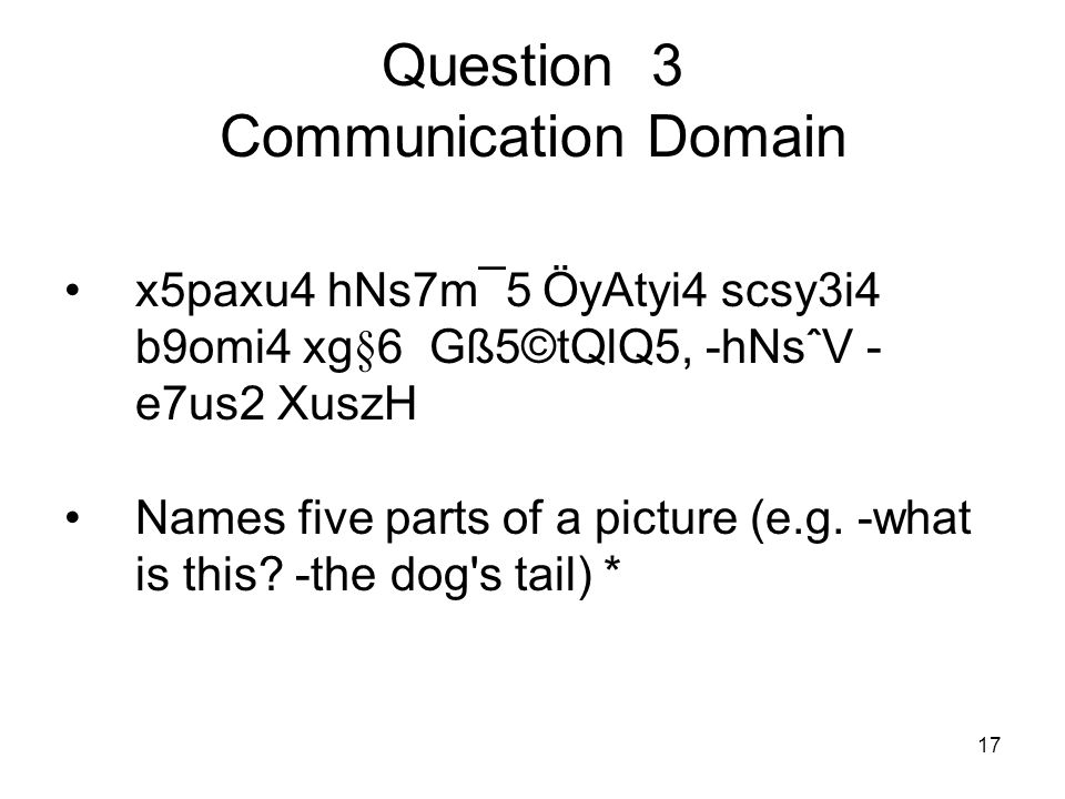 17 Question 3 Communication Domain x5paxu4 hNs7m¯5 ÖyAtyi4 scsy3i4 b9omi4 xg§6 Gß5©tQlQ5, -hNsˆV - e7us2 XuszH Names five parts of a picture (e.g.