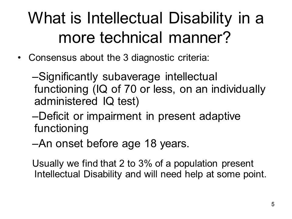 5 What is Intellectual Disability in a more technical manner.