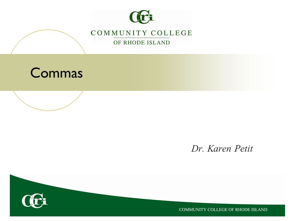 Commas Dr. Karen Petit