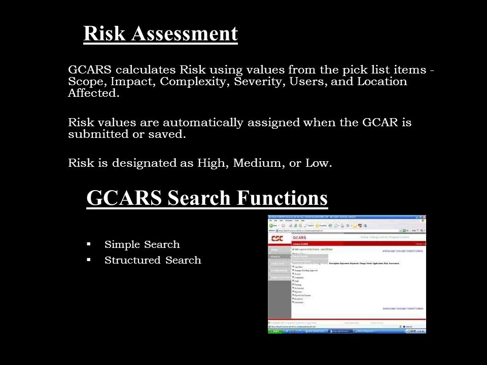MBA20042212 Risk Assessment GCARS calculates Risk using values from the pick list items - Scope, Impact, Complexity, Severity, Users, and Location Affected.