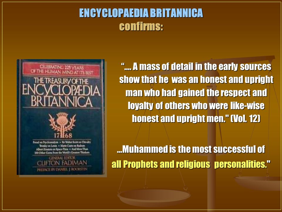ENCYCLOPAEDIA BRITANNICA confirms: ....