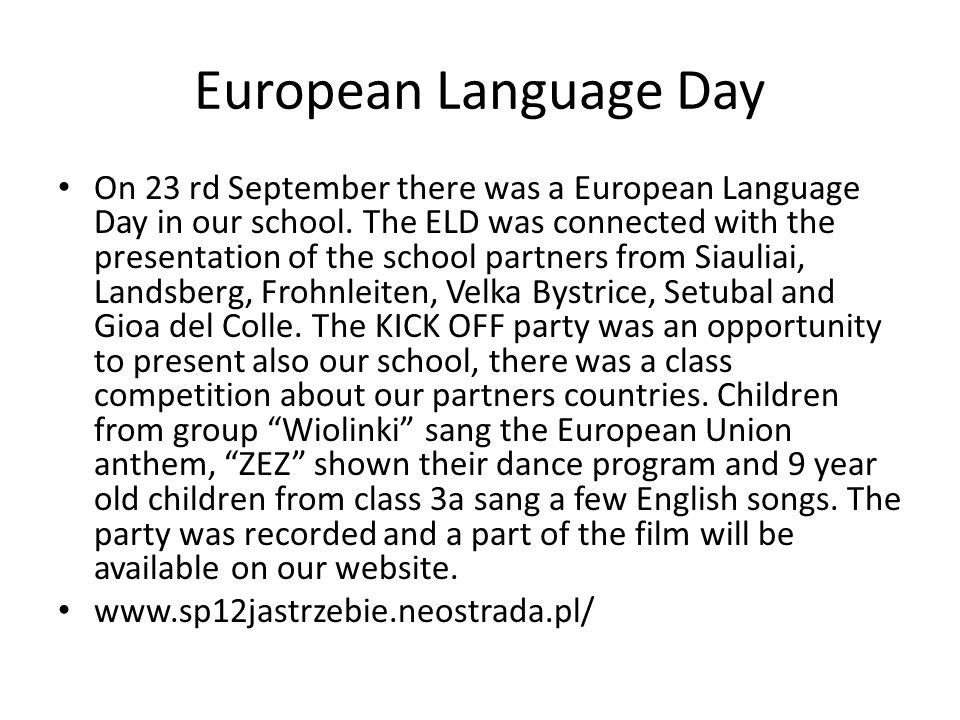 European Language Day On 23 rd September there was a European Language Day in our school.