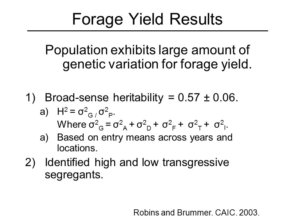 Forage Yield Results Population exhibits large amount of genetic variation for forage yield.