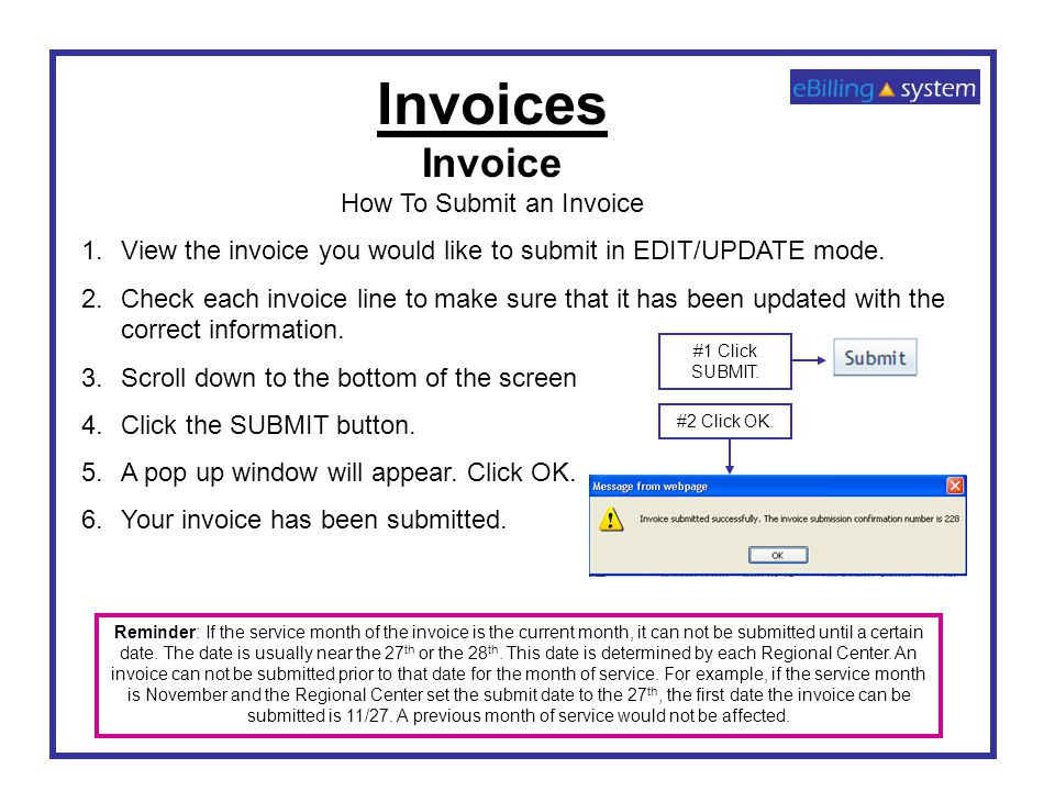Invoices Invoice How To Submit an Invoice 1.View the invoice you would like to submit in EDIT/UPDATE mode. 2.Check each invoice line to make sure that
