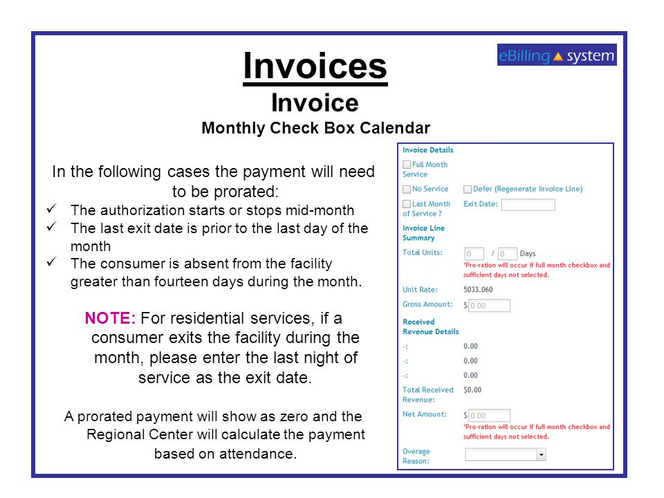 Invoices Invoice Monthly Check Box Calendar In the following cases the payment will need to be prorated: The authorization starts or stops mid-month T