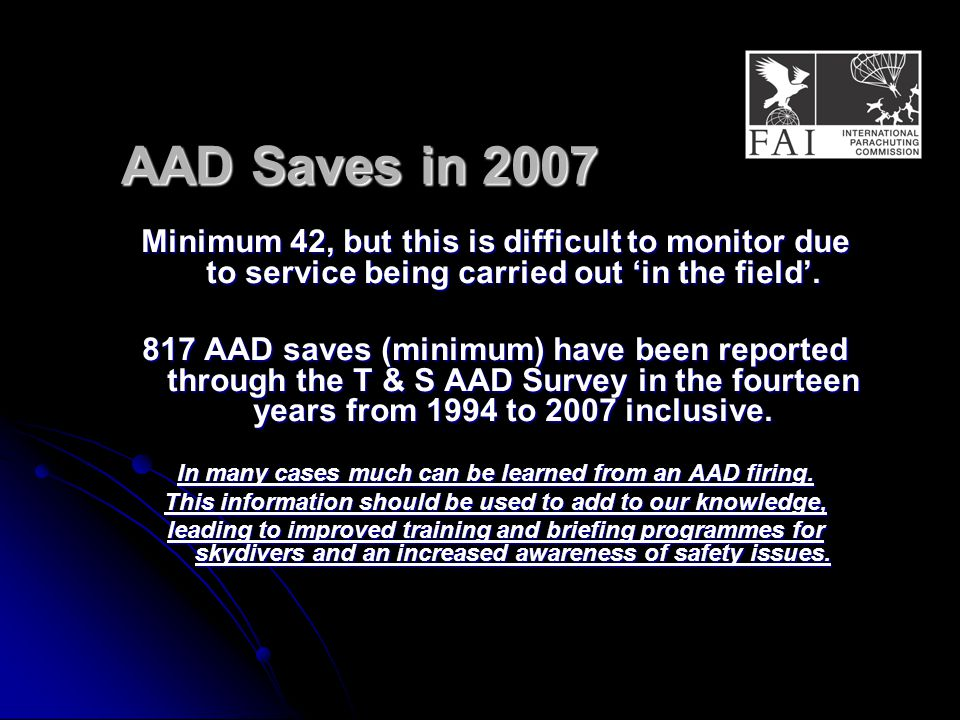 AAD Saves in 2007 Minimum 42, but this is difficult to monitor due to service being carried out 'in the field'.