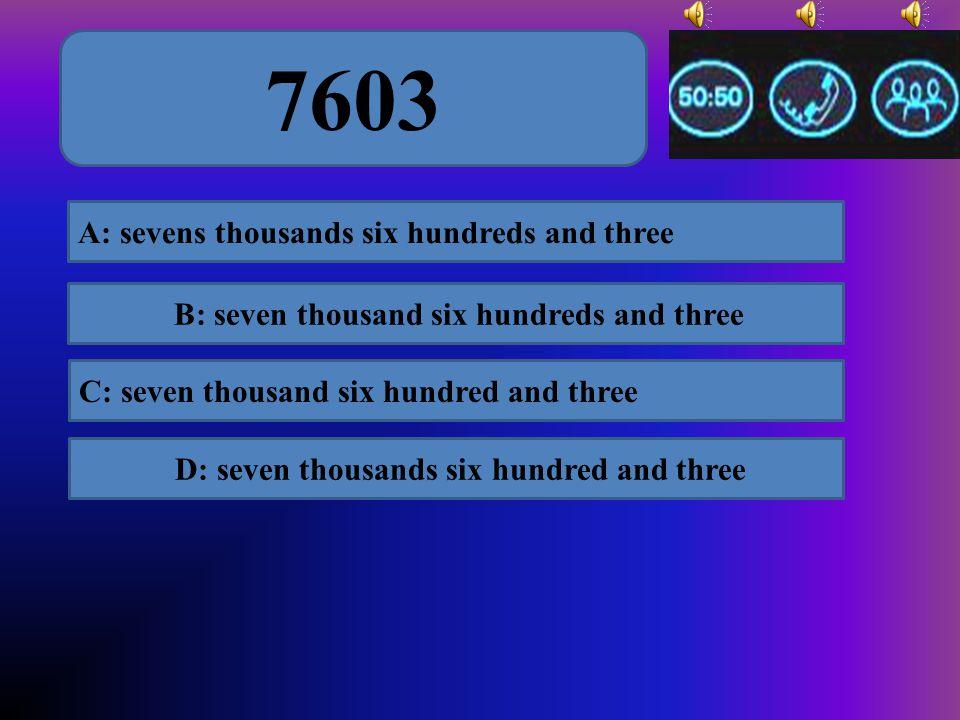 nine hundred and ninety-nine A: 9099 D: 9999C: 99 B: 999