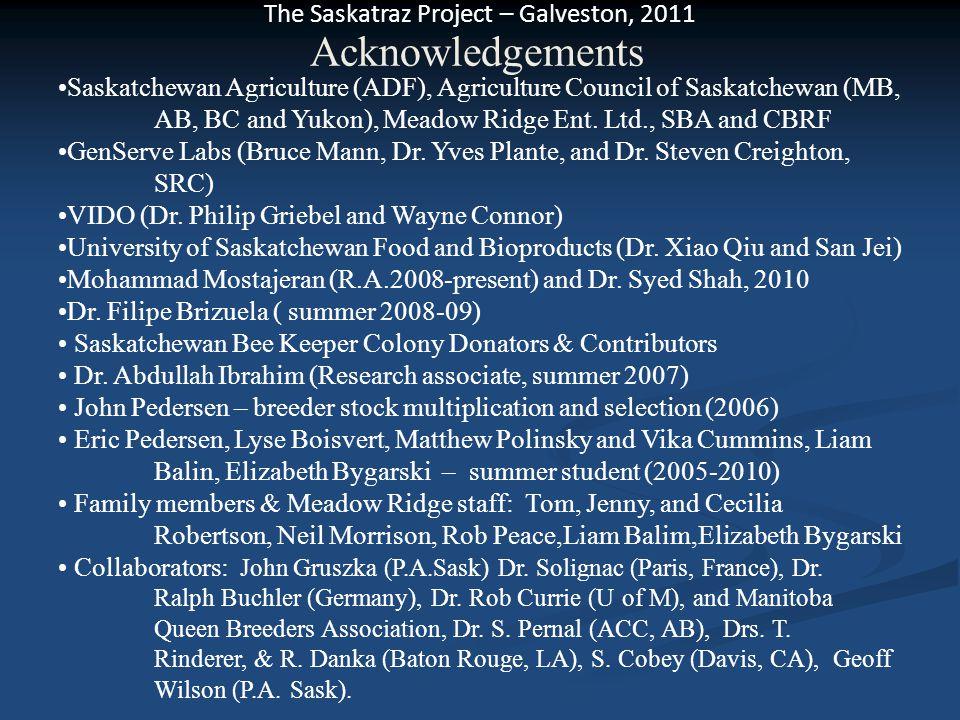The Saskatraz Project – Galveston, 2011 Acknowledgements Saskatchewan Agriculture (ADF), Agriculture Council of Saskatchewan (MB, AB, BC and Yukon), M