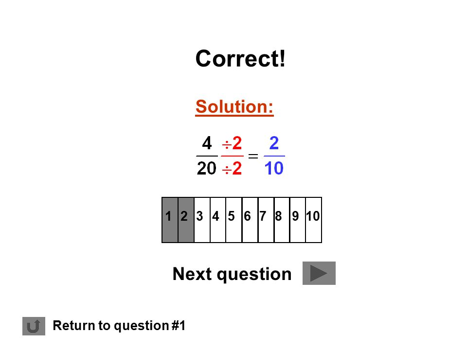 Solution: 12345678 9 10 Correct! Next question Return to question #1