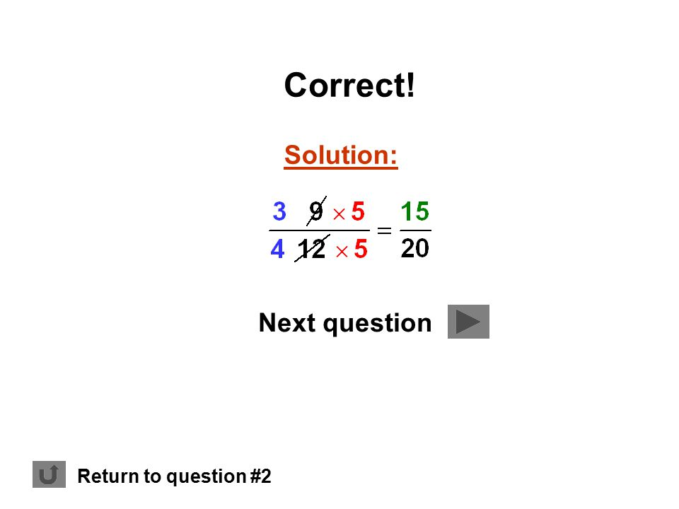 Solution: Correct! Next question Return to question #2