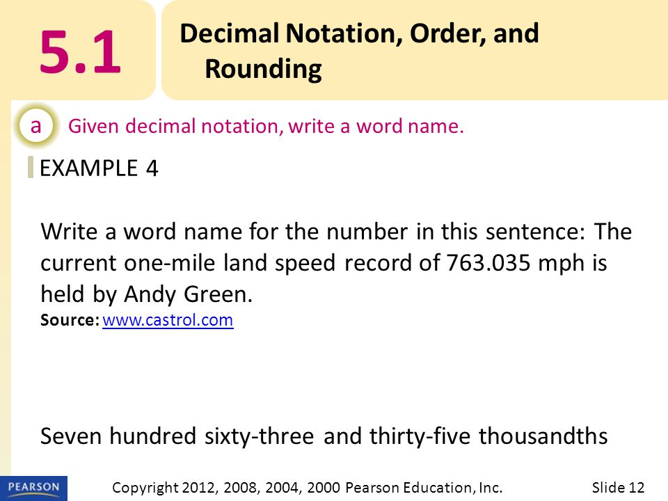 EXAMPLE 5.1 Decimal Notation, Order, and Rounding a Given decimal notation, write a word name.