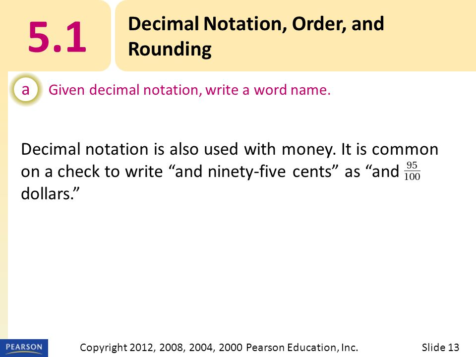 5.1 Decimal Notation, Order, and Rounding a Given decimal notation, write a word name.