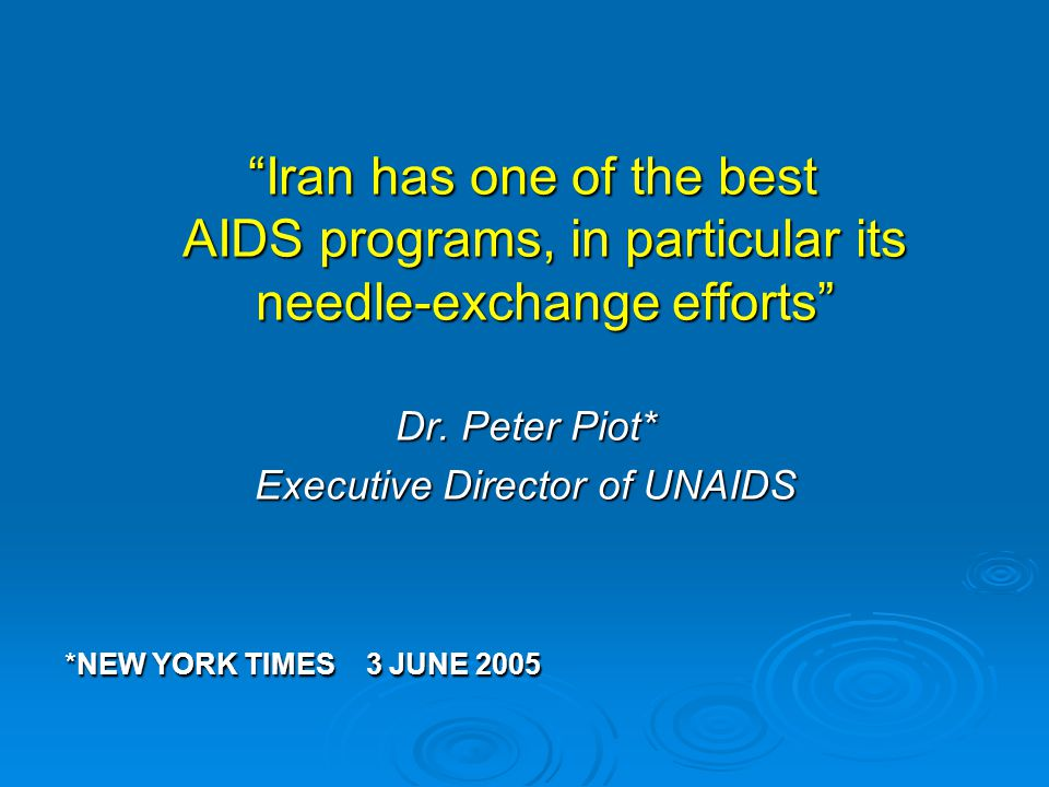 Iran has one of the best AIDS programs, in particular its needle-exchange efforts Iran has one of the best AIDS programs, in particular its needle-exchange efforts Dr.
