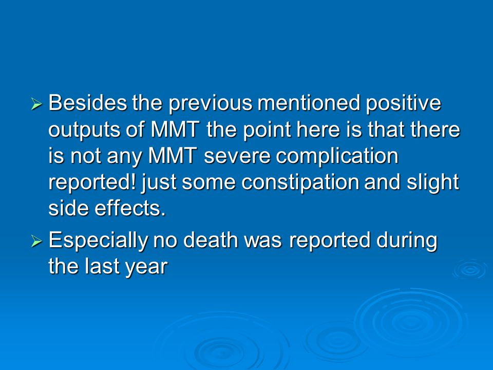  Besides the previous mentioned positive outputs of MMT the point here is that there is not any MMT severe complication reported.