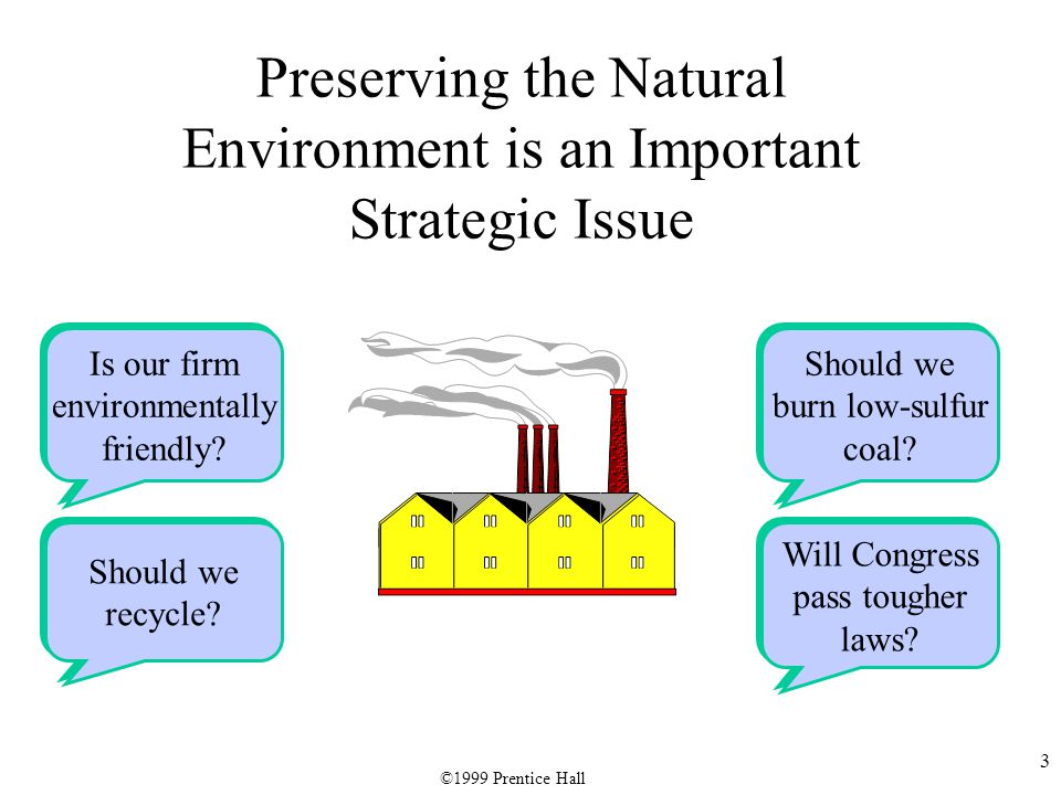 14 Porter's Generic Strategies (cont.) Focus A Strategy Aimed at Producing Products and Services That Fulfill the Needs of Small Groups of Customers ©1999 Prentice Hall