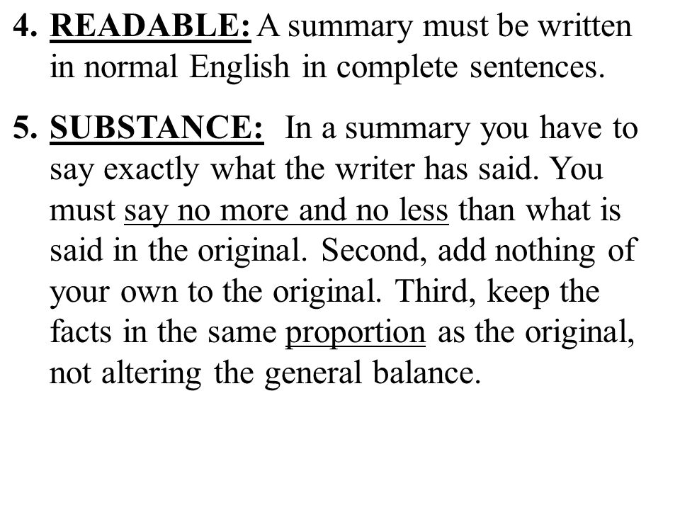 4.READABLE: A summary must be written in normal English in complete sentences.