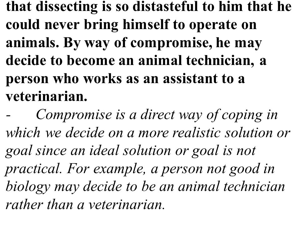 that dissecting is so distasteful to him that he could never bring himself to operate on animals.